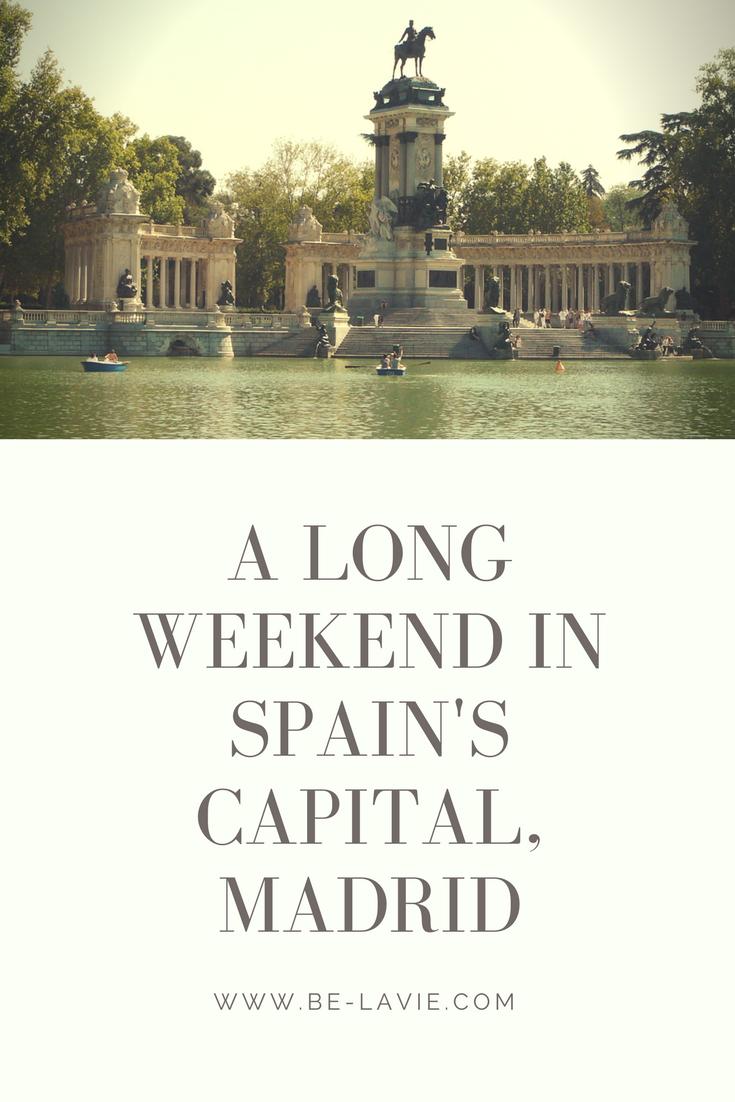 A long weekend in Spain's capital, Madrid Pinterest Pin