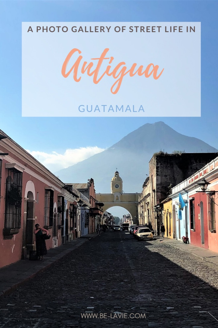 A Photo Gallery of Street life in Antigua Guatemala