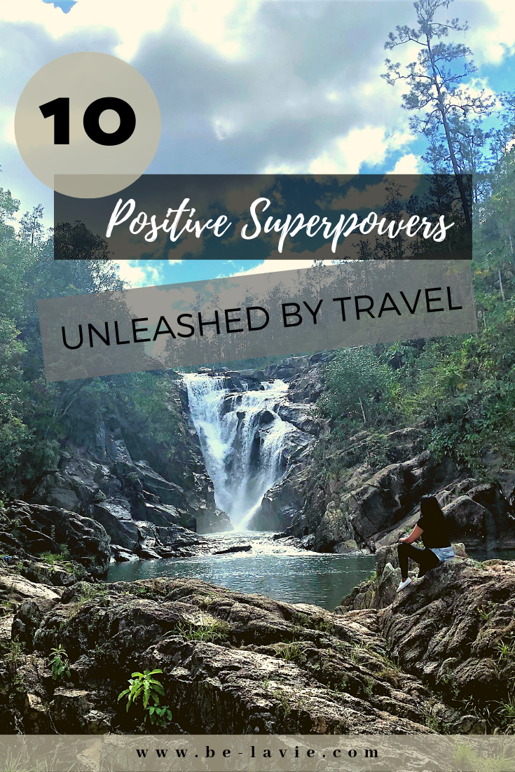 10 Positive Superpowers Unleashed by Travel